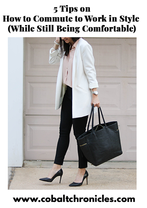 5 Tips on How to Commute to Work in Style (While Still Being Comfortable) | Cobalt Chronicles | Style Blogger