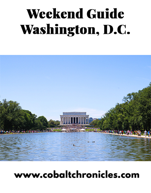 Weekend Guide Washington DC | Cobalt Chronicles | Washington, DC | Style Blogger
