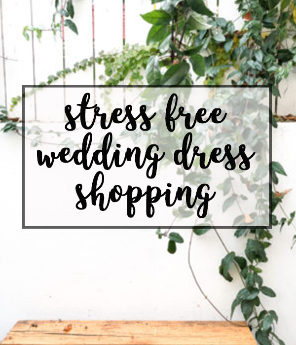 Stress Free Wedding Dress Shopping – My Experience