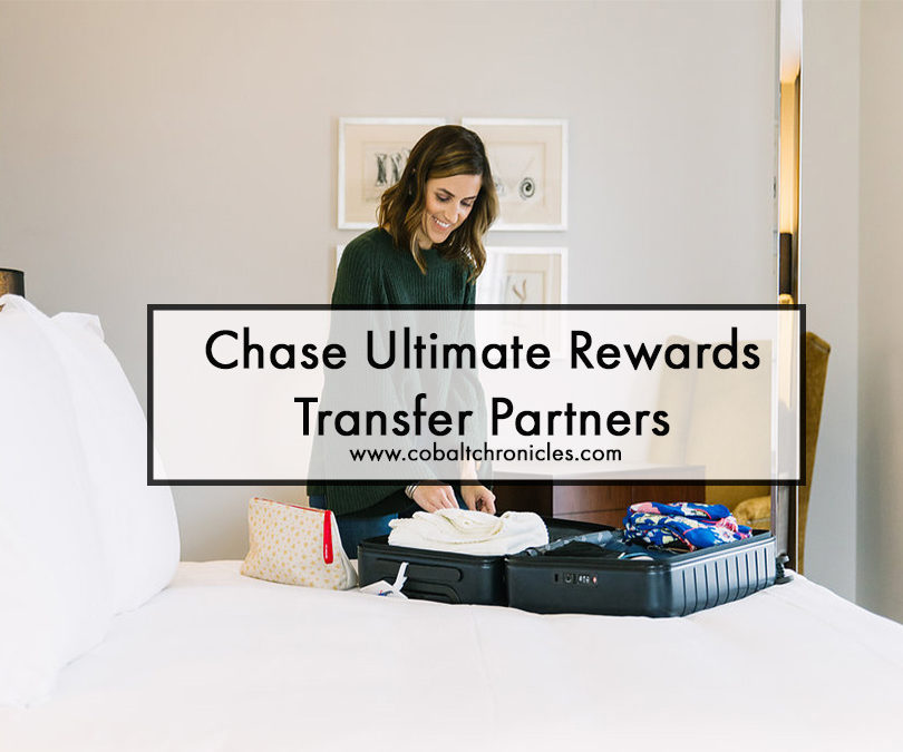 Chase Ultimate Rewards Transfer Partners | Cobalt Chronicles | Washington, DC | Travel Blogger