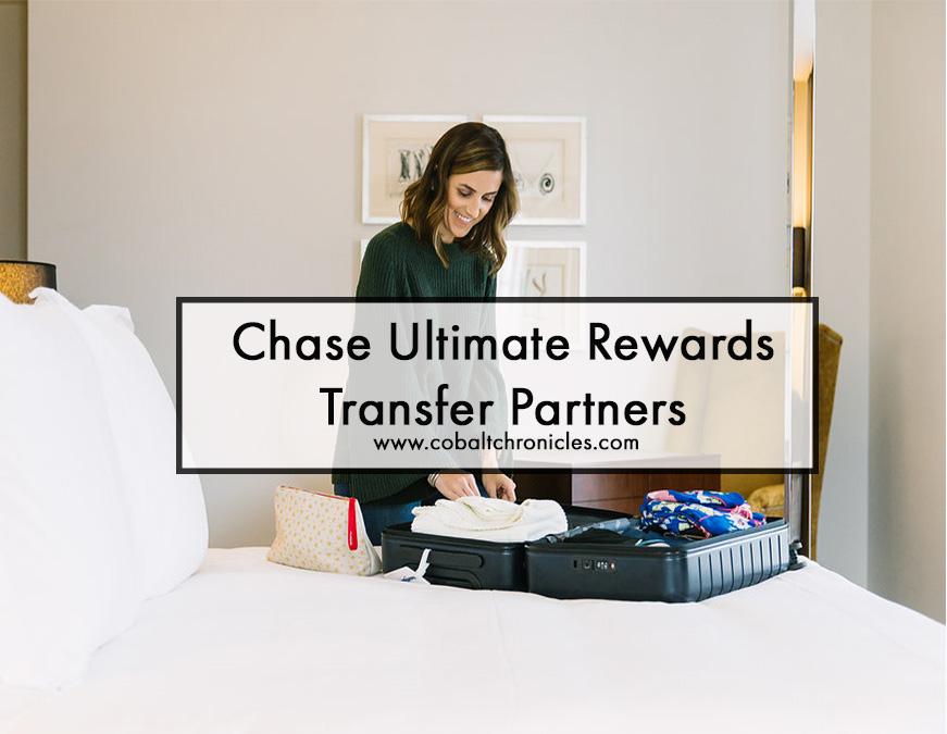 Chase Ultimate Rewards Transfer Partners | Cobalt Chronicles | Washington, DC | Travel Blogger
